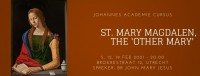 """Cursus St. Mary Magdalen, the """"other Mary"""""""