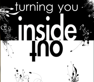 turning you inside out